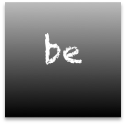 "the word ""be"" in white chalk on blackboard"