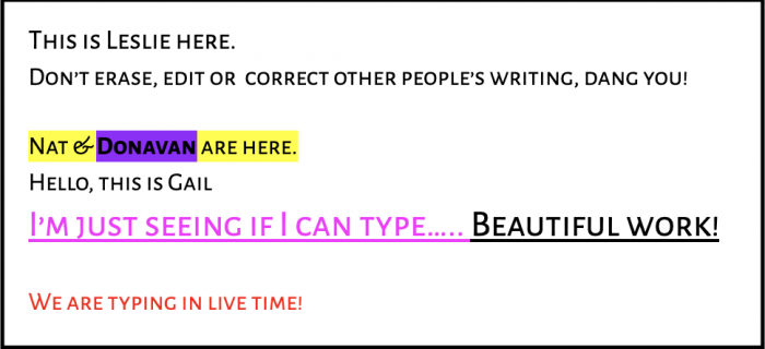 "Screen shot of experimental GDoc, showing different fonts, colors, highlighting, etc. ""We are typing in live time!"" is in red."